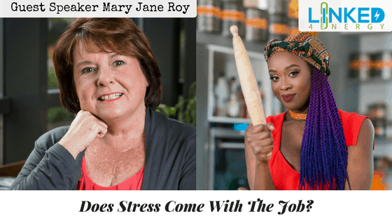Does Stress Come With The Job, Mary Jane Roy, Vivian Acquah, Linked4Energy, stressmanagement