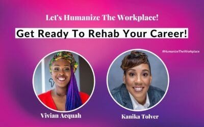 Get Ready To Rehab Your Career With Kanika Tolver