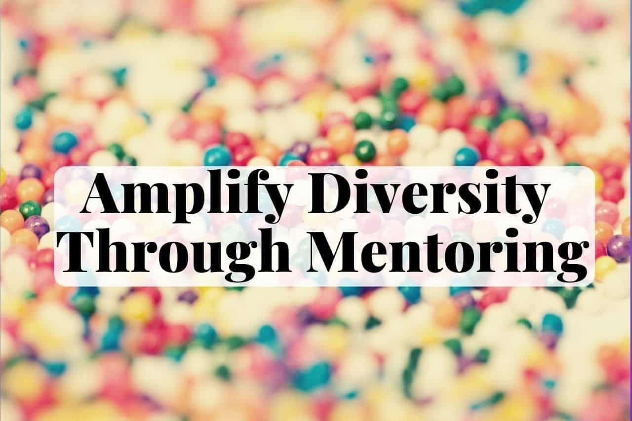 Amplify Diversity Through Mentoring Viva la Vive